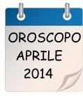 oroscopo aprile 2014