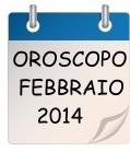 oroscopo febbraio 2014